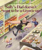 Sally's Dad does not want to be Grown-up