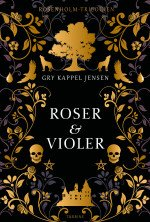 Roses & Violets: the Rosewood trilogy (1)
